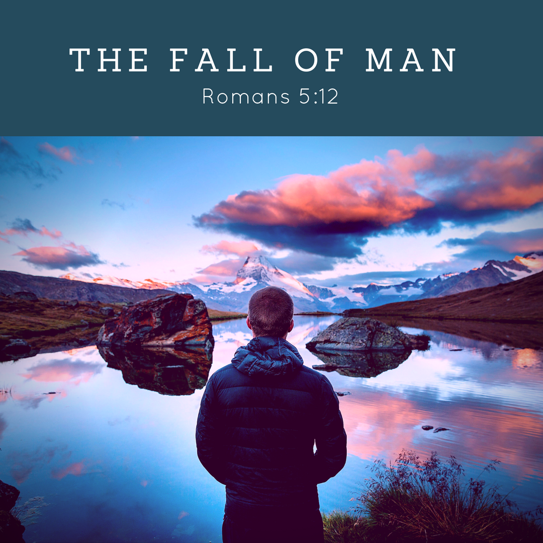 The Fall Of Man, Gen 3, Romans 5:12